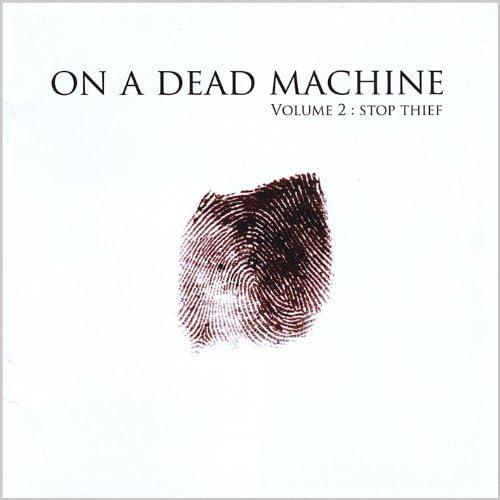 On a Dead Machine