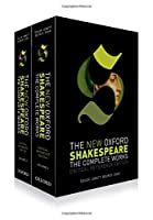 The New Oxford Shakespeare: The Complete Works: Critical Reference Edition