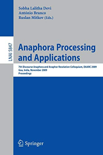 Anaphora Processing and Applications: 7th Discourse Anaphora and Anaphor Resolution Colloquium, DAARC 2009 Goa, India, November 5-6, 2009 Proceedings ... Notes in Computer Science (5847), Band 5847)
