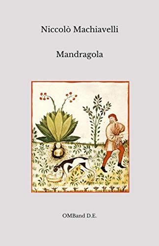 Mandragola: (Edizione Integrale)