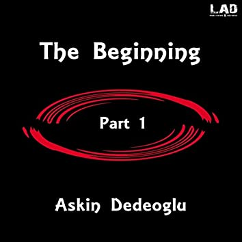 The Beginning, Pt. 1