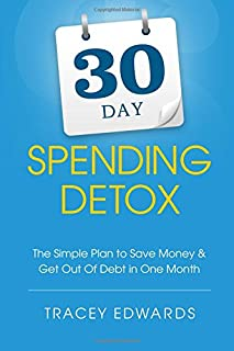 30 Day Spending Detox: The Simple Plan to Save Money & Get Out of Debt in One Month
