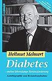 Diabetes - eine lebenslange Herausforderung - Hellmut Mehnert