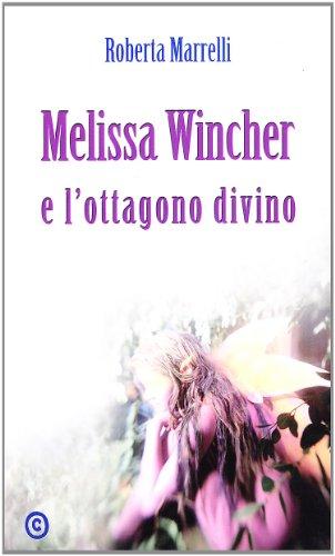 Melissa Wincher e l'ottagono divino (Narrativa)