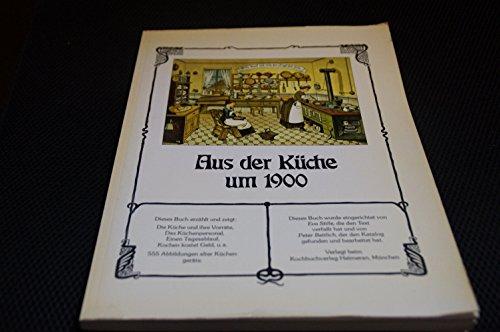 Aus Der Küche Um 1900.