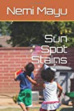 Best Stains - Sun Spot Stains Review
