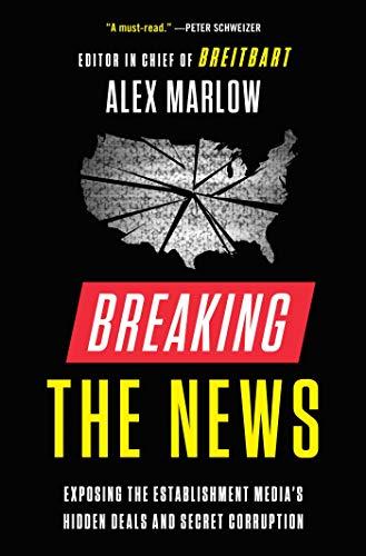 Real Estate Investing Books! - Breaking the News: Exposing the Establishment Media's Hidden Deals and Secret Corruption