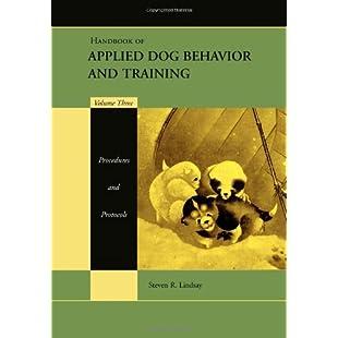 Handbook of Applied Dog Behavior and Training Procedures and Protocols Procedures and Protocols v. 3:Viralbuzz