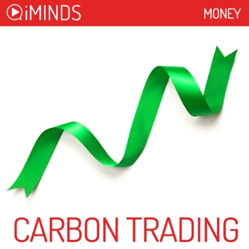 Carbon Trading     Money              By:                                                                                                                                 iMinds                               Narrated by:                                                                                                                                 Emily Sophie Knapp                      Length: 7 mins     Not rated yet     Overall 0.0
