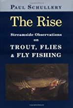 The Rise: Streamside Observations on Trout, Flies, and Fly Fishing