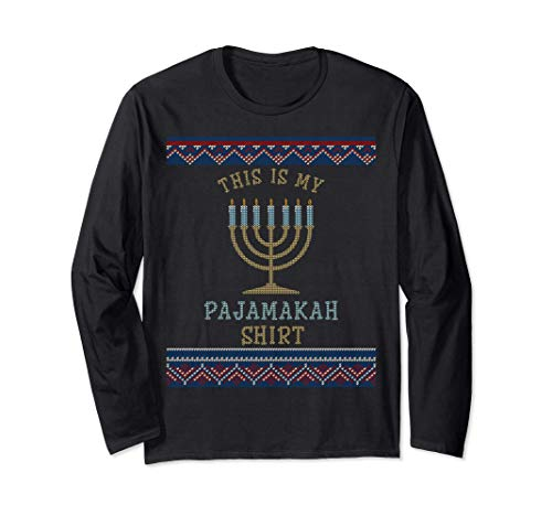 This Is My Pajamakah Shirt Funny Hanukkah Pjs Ugly Sweater Long Sleeve T-Shirt