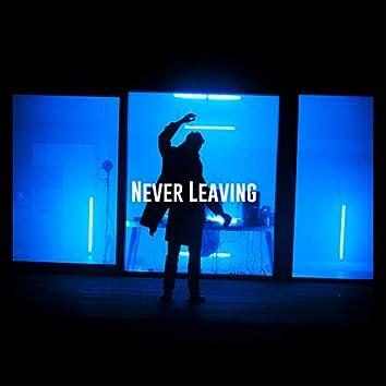 Never Leaving