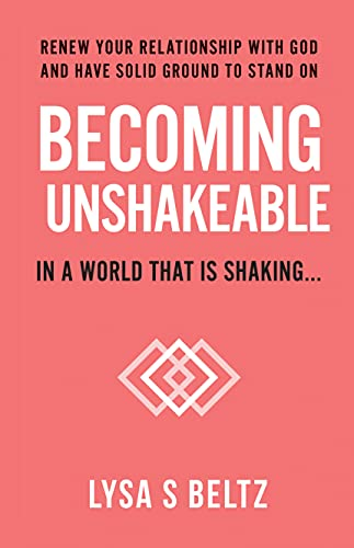 Becoming Unshakeable: In a world that is shaking