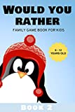 Would You Rather: Family Game Book for Kids 6-12 Years Old Book 2 (English Edition)