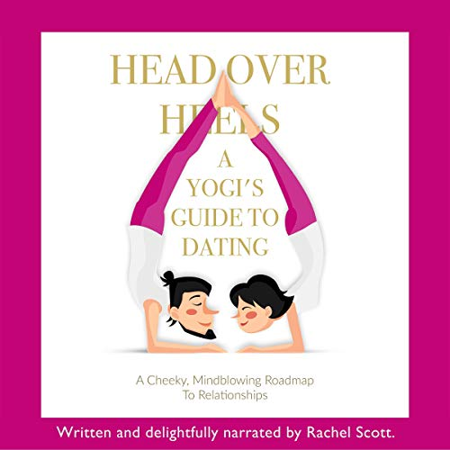 Head over Heels: A Yogi's Guide to Dating cover art