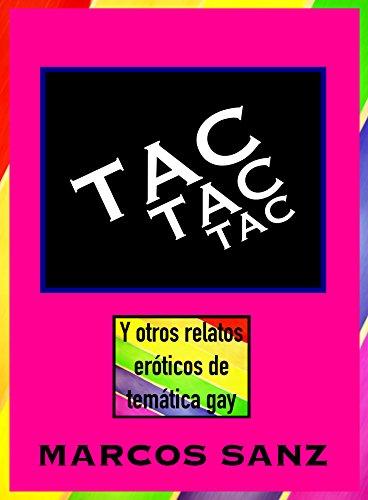 Tac tac tac: Y otros relatos eróticos de temática gay