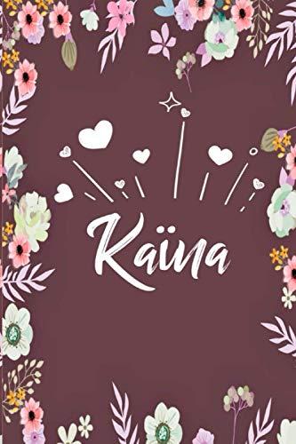 Kaïna: Carnet de notes 15,24 x 22,86 cm   Prénom personnalisé Kaïna   Cadeau d'anniversaire ,noël , La saint Valentin, maman, sœur, …