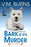 Bark If Its Murder (A Dog Club Mystery Book 3)