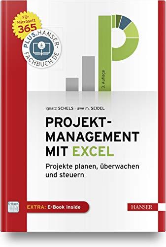 Projektmanagement mit Excel: Projekte planen, überwachen und steuern. Für Microsoft 365. Inkl. E-Book