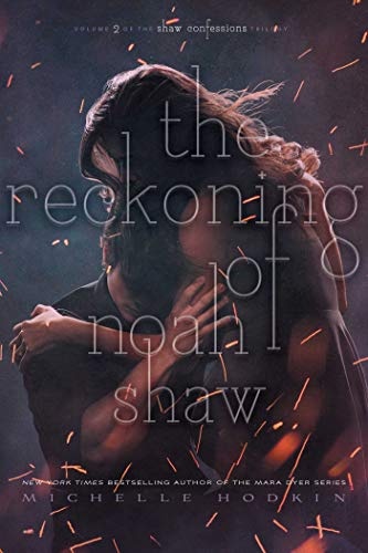 The Reckoning of Noah Shaw (Volume 2) (The Shaw Confessions, Band 2)