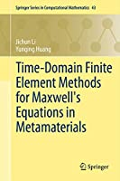Time-Domain Finite Element Methods for Maxwell's Equations in Metamaterials (Springer Series in Computational Mathematics (43))