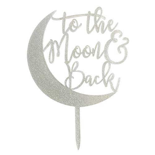 To The Moon and Back Cake Topper for Wedding, Engagement, Brial Shower Party Decorations, Silver Glitter Acrylic