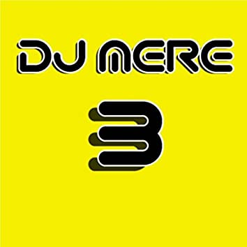 DJ Mere Three