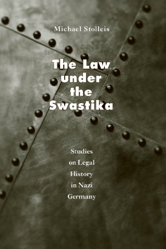 The Law under the Swastika: Studies on Legal History in Nazi Germany (English Edition)