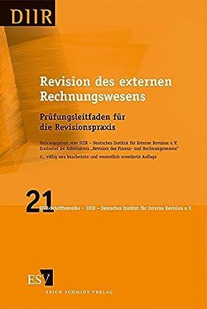 Revision des externen Rechnungswesens: Pr�fungsleitfaden f�r die Revisionspraxis (DIIR-Schriftenreihe, Band 21)