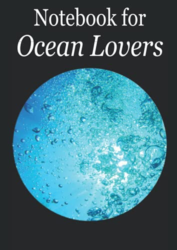 Notebook for Ocean Lovers: This big beautiful notebook with this magic globe of a blue underwater ocean picture on its cover is designed for all ocean ... graph paper. (Books for Ocean Lovers)