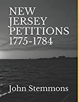 NEW JERSEY PETITIONS 1775-1784