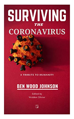Surviving the Coronavirus: A Tribute to Humanity (English Edition)