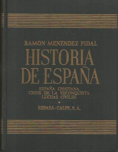 HISTORIA DE ESPAÑA. TOMO XIV. ESPAÑA CRISTIANA. CRISIS DE LA RECONQUISTA. LUCHAS CIVILES