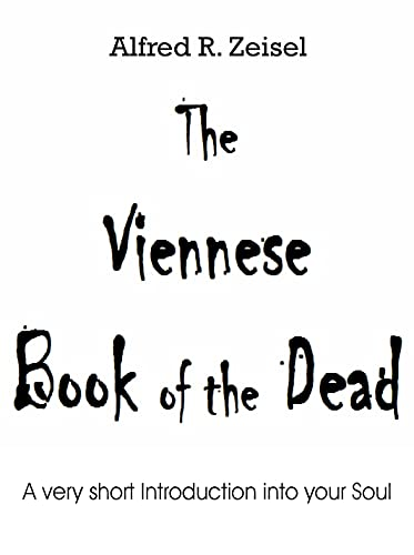 The Viennese Book of the Dead: A very short Introduction into your Soul (Frisian Edition)