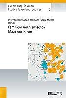 Familiennamen Zwischen Maas Und Rhein (Études Luxembourgeoises / Luxemburg-studien)