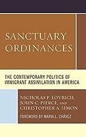 Sanctuary Ordinances: The Contemporary Politics of Immigrant Assimilation in America
