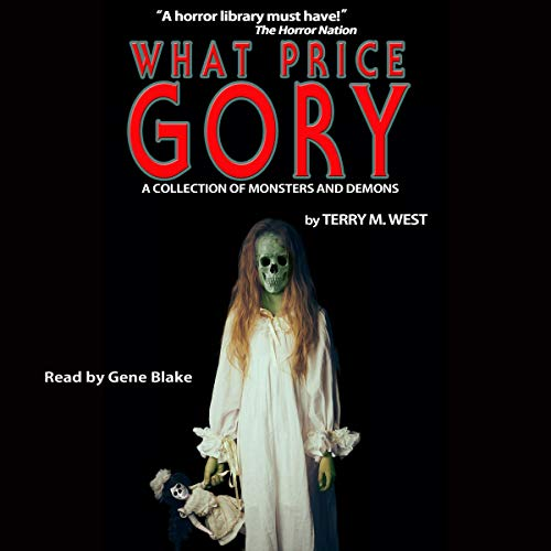 What Price Gory? Audiobook By Terry M. West cover art