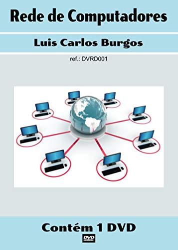Curso em DVD aula Rede de Computadores. Prof. Burgos