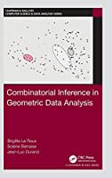 Combinatorial Inference in Geometric Data Analysis (Chapman & Hall/CRC Computer Science & Data Analysis)