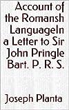Account of the Romansh LanguageIn a Letter to Sir John Pringle Bart. P. R. S. (English Edition)