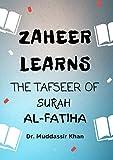 Zaheer Learns The Tafseer Of Surah Al-Fatiha (Understand and Memorize the Quran)