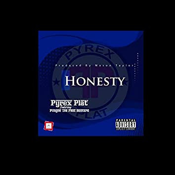 honesty (feat. pudgee tha phat bastard)