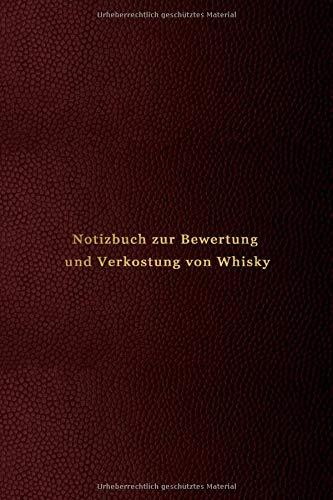 Notizbuch zur Bewertung und Verkostung von Whisky: Whisky-Noten mit Aromarad   Aufzeichnung aller Bourbon, Scotch, Single Malt, und Rye whiskeys, die Sie schmecken, sammeln und trinken