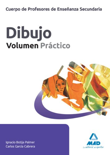 CUERPO DE PROFESORES DE ENSEÑANZA SECUNDARIA. DIBUJO. VOLUM (Profesores Eso - Fp 2012)