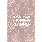 Black Friday Shopping Planner: Organizer for Thanksgiving & Christmas Planning With This Advance Black Friday Shopping Planner.