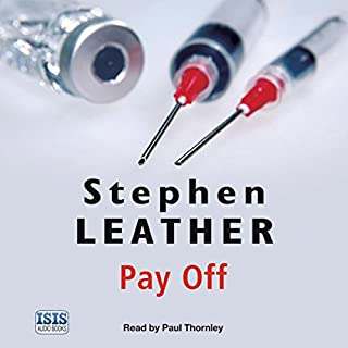 Pay Off                   By:                                                                                                                                 Stephen Leather                               Narrated by:                                                                                                                                 Paul Thornley                      Length: 7 hrs and 17 mins     66 ratings     Overall 4.1