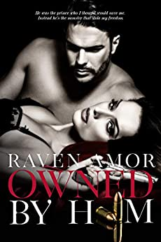 Owned by Him (Dark Romance): Standalone by [Raven Amor]