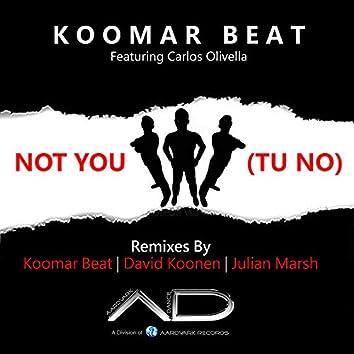 Not You (Tú No) (The Remixes)