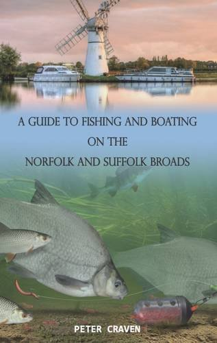 A Guide to Fishing and Boating on the Norfolk and Suffolk Broads
