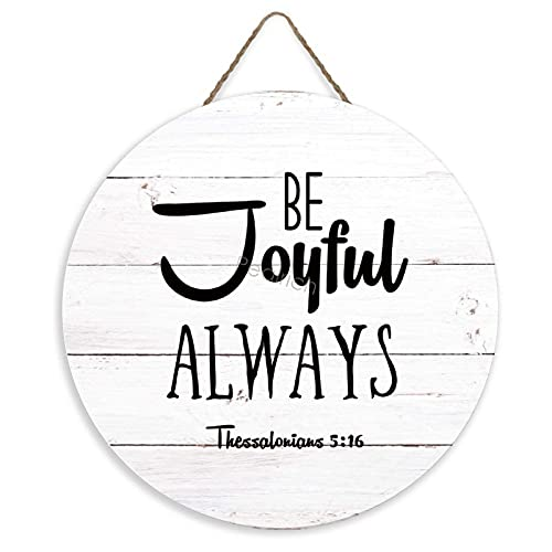 Pealrich Bible Verse Hanging Wood Sign, Be Joyful Always, 1 Thessalonians 5:16 Rustic Round Wooden...